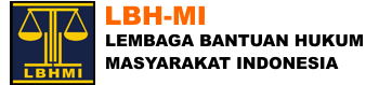 LBH MASYARAKAT INDONESIA (LBH-MI)